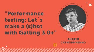 """""""Performance testing: Let`s make a (s)hot with Gatling 3.0+"""" - AQA Webinar, 02.07.20"""