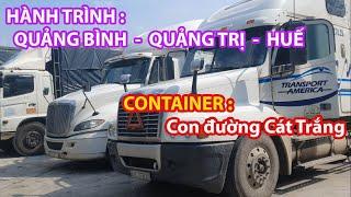 XE ĐẦU KÉO || Hành Trình QUẢNG BÌNH - QUẢNG TRỊ - HUẾ Trước Bão Trên Container Nam Bắc Vlogs#1