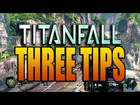 Titanfall Multiplayer: Three Epic Tips! (Xbox One Titan Fall Tip and Tricks Gameplay)