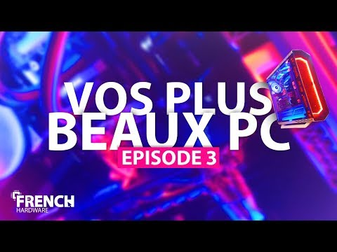 VOS PLUS BEAUX PC GAMER ! #3