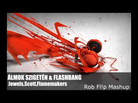 Jewelz,Scott Sparks,Flamemakers - Álmok Szigetén (Rob Fl!p FlashBang M4SHUP)