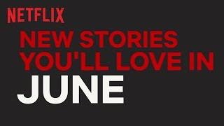 New on Netflix Australia | June | Netflix