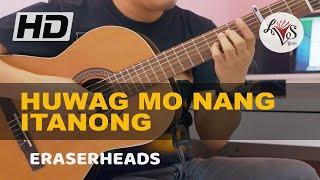Huwag Mo Nang Itanong - Eraserheads (solo guitar cover)