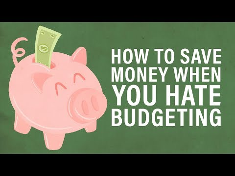 How to Save Money When You Hate Budgeting