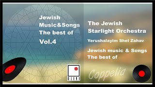 JEWISH MUSIC AND YIDDISH SONGS BEST OF VOL.4 COPPELIA OLIVI