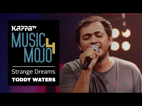 Strange Dreams  Toddy Waters  Music Mojo Season 4  KappaTV