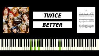TWICE - BETTER (BEST PIANO TUTORIAL & COVER) видео