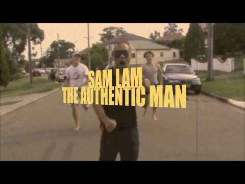 Sam Lam The Authentic Man Episode One