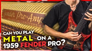 Can You Play Metal on a 1959 Fender Pro?