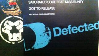 Got To Release   Saturated Soul Feat  Miss Bunty