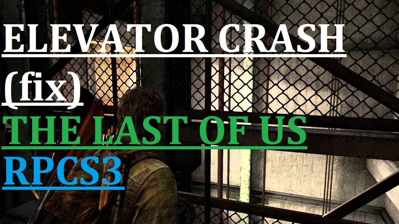 RPCS3 - The Last of Us - Elevator fix (with full inventory)