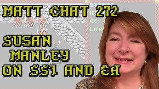 Matt Chat 272: Susan Manley on SSI and Electronic Arts