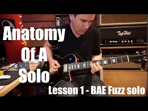 ANATOMY OF A SOLO,  LESSON 1 BAE HOT FUZZ SOLO by Pete Thorn