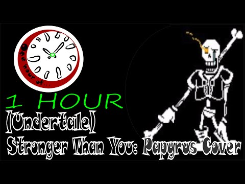 (Undertale) Stronger Than You: Papyrus Cover!? 1 hour | One Hour of...