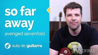 Avenged Sevenfold - So Far Away (como tocar - aula de guitarra)