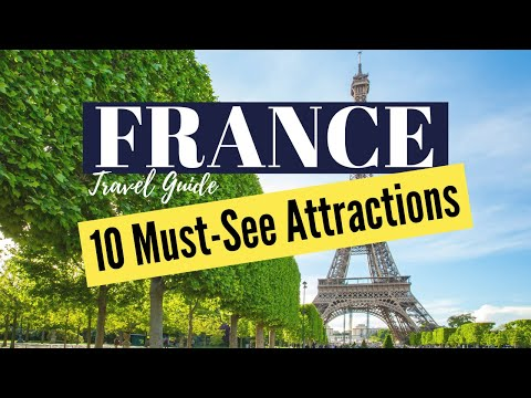 10 Best Places To Visit In France U0026 Top Must-See Attractions | France Travel Video Guide