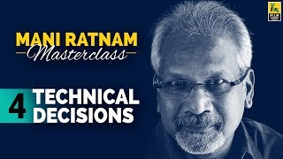 Mani Ratnam  on Technical Decisions