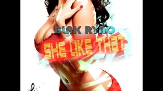 Blak Ryno - She Like That (Pussy Bike Back) - February 2016