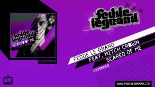 Fedde Le Grand ft. Mitch Crown - Scared Of Me (Extended)