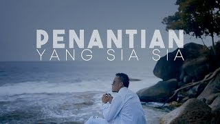 Andra Respati - Penantian Yang Sia Sia (Official Music Video)