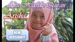 NEW VERSION!!! I AKU HAFIDZ QURAN ARISHA (COVER).