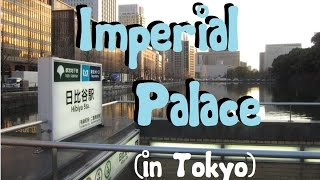 Adventures at the Tokyo Imperial Palace