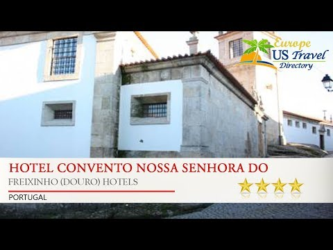 Hotel Convento Nossa Senhora Do Carmo - Freixinho (Douro) Hotels, Portugal