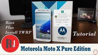 How to Root the Motorola Moto X Pure Edition with TWRP and replace the bootloader warning screen