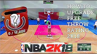 HOW TO UPGRADE FREE THROW RATING IN NBA 2K18 My Career (Easiest/Quickest Way)