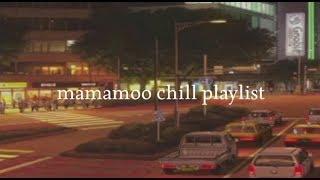 [81.32 MB] mamamoo : chill playlist