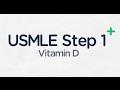 USMLE Step 1: Vitamin D Activation