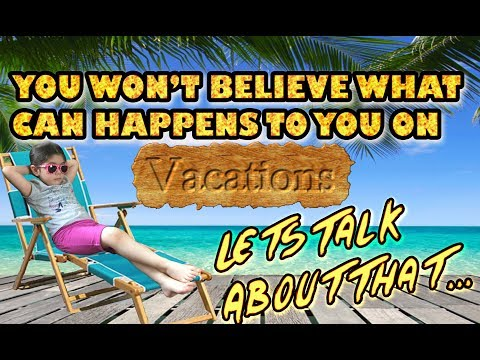 LETS TALK ABOUT VACATIONS, This Summer Vacations, We can Go to the Park, Watch a Movie, WHAT ???????