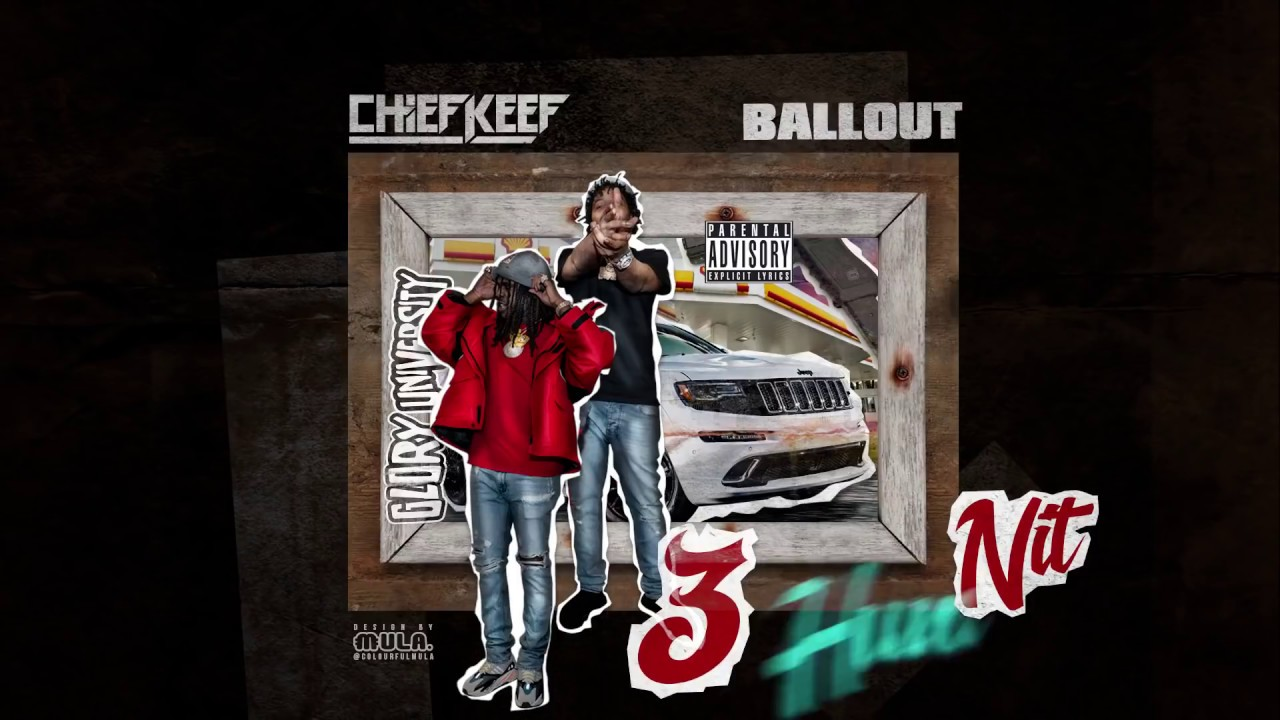 "Download Ballout & Chief Keef - 3 Hun Nit (G Herbo ""Who Run It"" Remix)"