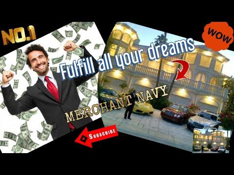 Golden chance to live luxurious life from MERCHANT NAVY
