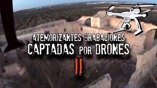 Atemorizantes videos captados por drones II
