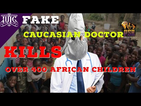 Patient Saints Radio: Fake Caucasian Doctor Kills Over 400 A