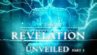 The REVELATION UNVEILED! (Part 1)