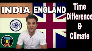 England   Weather & Time Difference!! THE K ANUJ