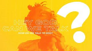 Hey God, Can We Talk? (Week 4) - Full Service