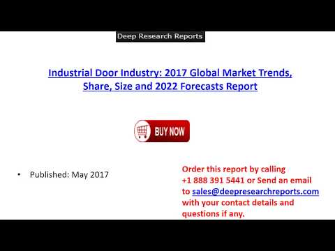 Industrial Door Industry Analysis, Growth and Forecast, 2017-2022