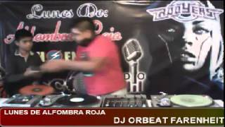 DJ ORBEAT FARENHEIT EN LUNES DE ALFOMBRA ROJA CON SONIDO ROOYERS