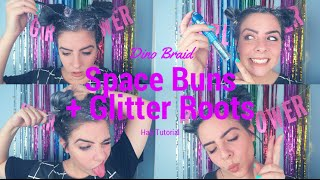 Dino Braid Space Buns + Glitter Roots Hair Tutorial