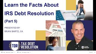 Facts about Tax Debt Resolution (Part V)