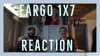 Fargo 1x7 REACTION