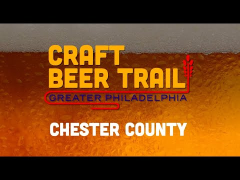 Visit Philly Beer Trail Episode 2: Chester County