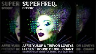 SFD007: Affie Yusuf & Trevor Loveys present House of 909 - Chant Cooked [Superfreq]