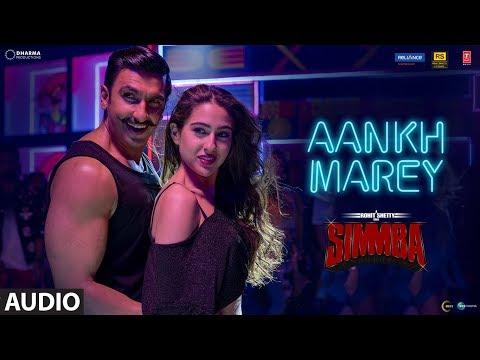 SIMMBA: Aankh Marey Full Song| Ranveer Singh, Sara Ali Khan |Tanishk Bagchi,Neha Kakkar,Kumar Sanu