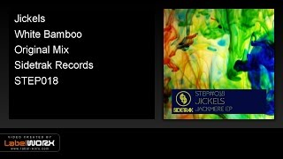 Jickels - White Bamboo (Original Mix)