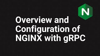 Overview and Configuration of NGINX with gRPC