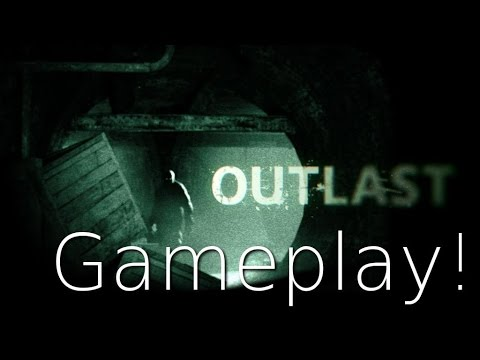OMG!!! SAVE ME!...OUTLAST GAMEPLAY PART 1 (yeah i know i'm late)